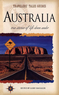 Australia: True Stories of Life Down Under; Travelers' Tales