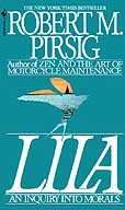 A picture of the book cover for Lila: An Inquiry into Morals, by Robert M. Pirsig. Bantam Books, 1984